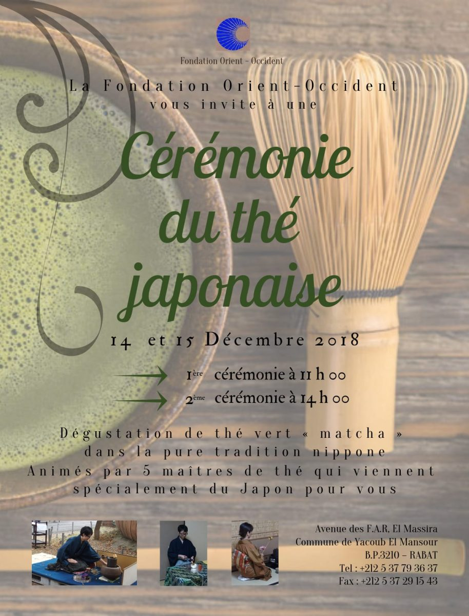 Japanese tea ceremony the 14th and 15th of December at the Fondation Orient-Occident in Rabat!