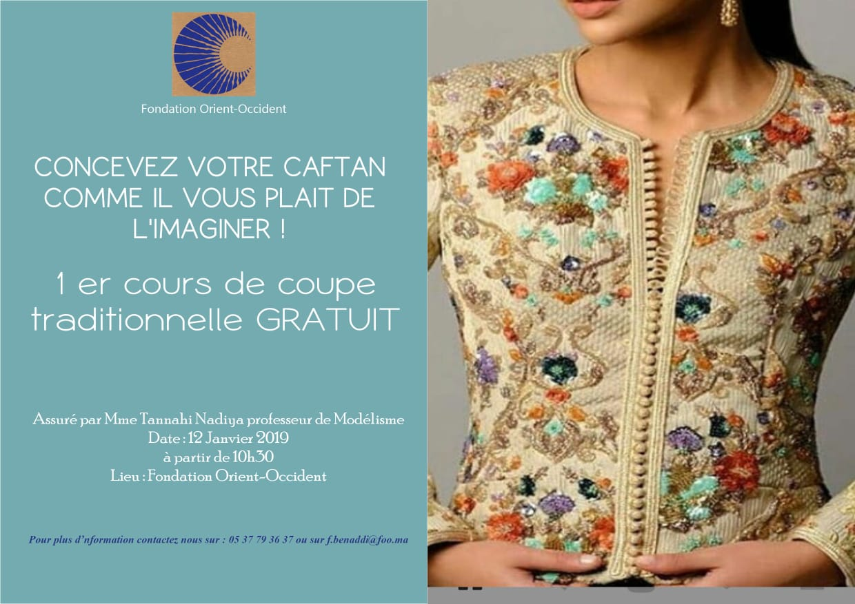 Design your caftan as you like to imagine it! 1st FREE traditional cutting course at the Fondation Orient-Occident of Rabat on the 12th of January 2019