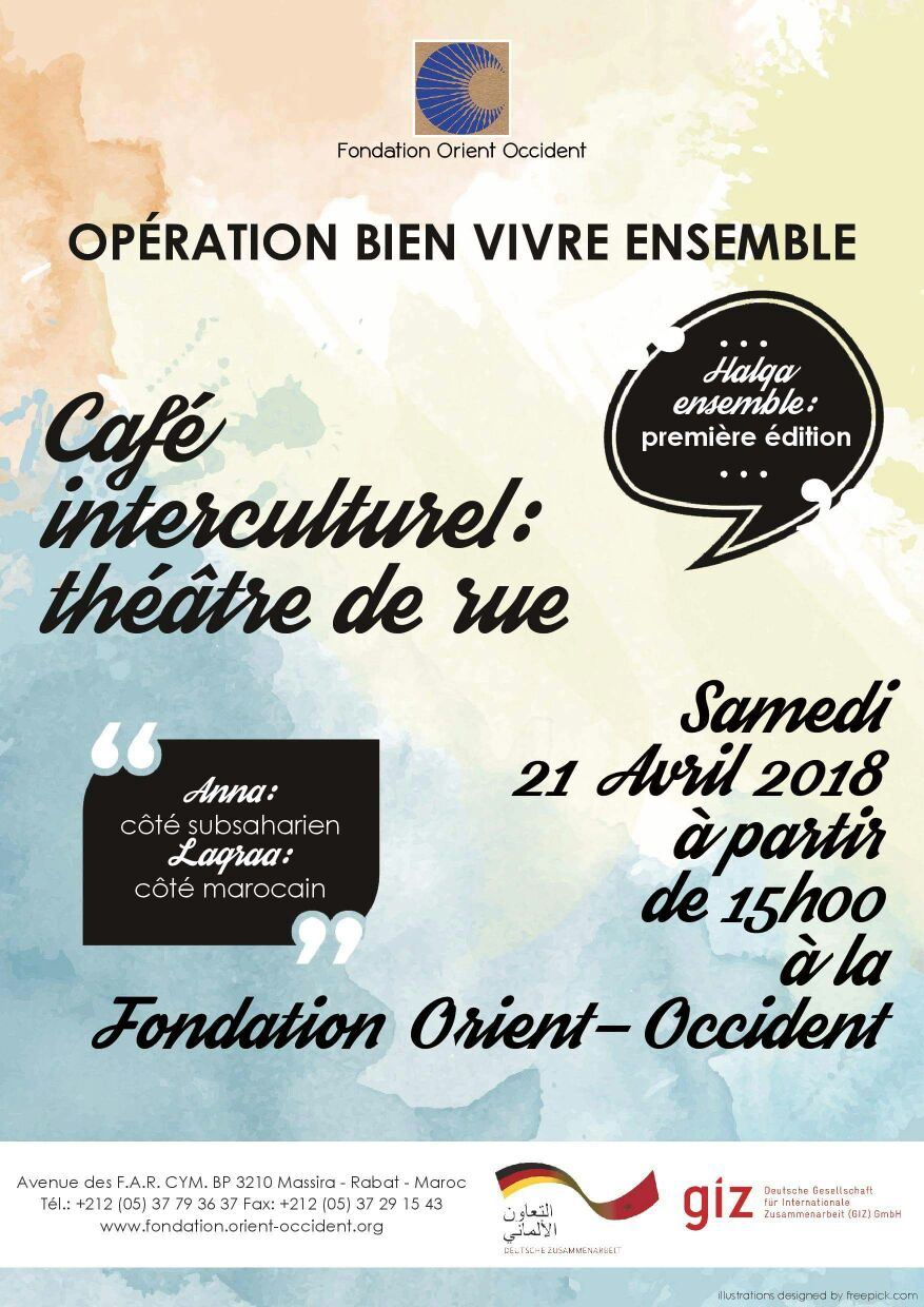 Intercultural Cafe and Street Theatre – on the 21st of April at the Fondation Orient-Occident in Rabat