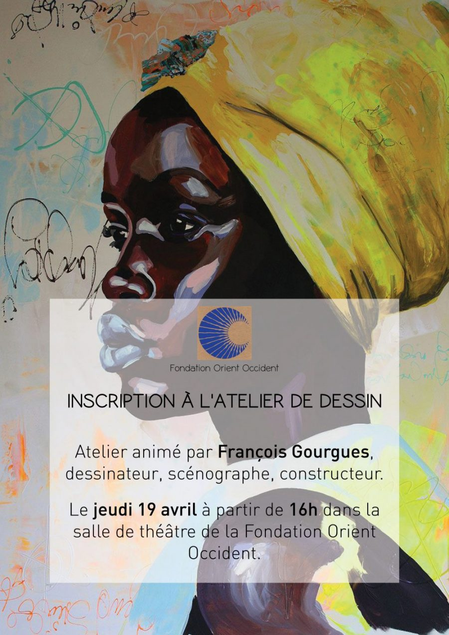 Inscriptions Open: Drawing Workshop at the Fondation Orient-Occident on Thursday the 19th of April!