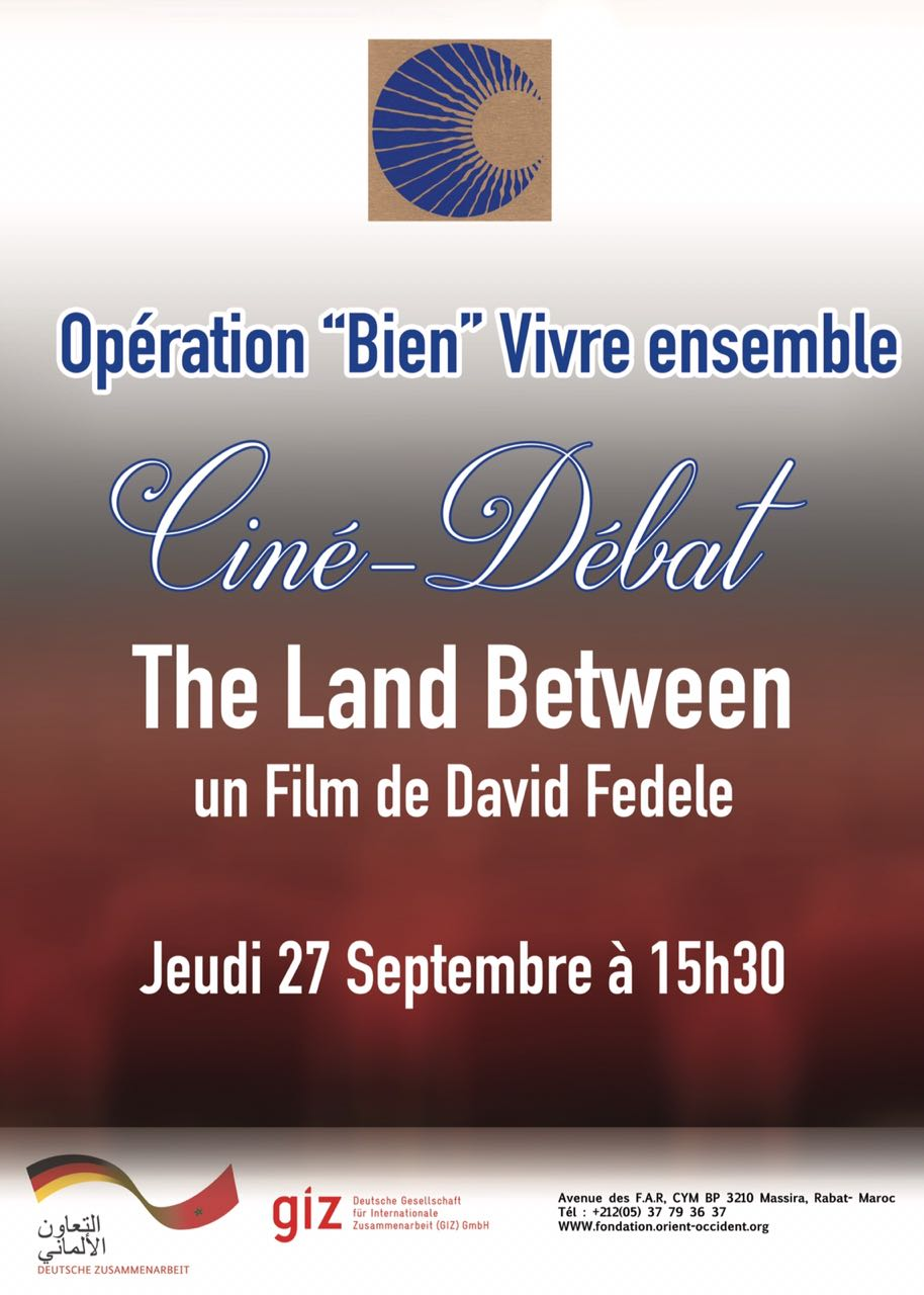 "Come numerous, to the projection of the film ""The Land Between"" by David Fedele, followed by a group discussion at the FOO Rabat!"