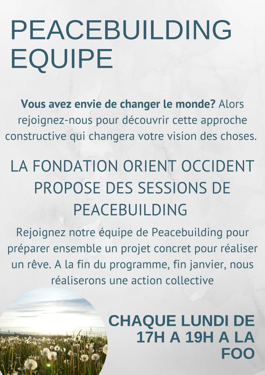 Peacebuilding sessions organized every Monday (5-7 pm) at the Fondation Orient-Occident!